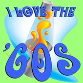 I Love The '60s by Various Artists