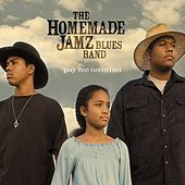 Play & Download Pay Me No Mind by The Homemade Jamz Blues Band | Napster