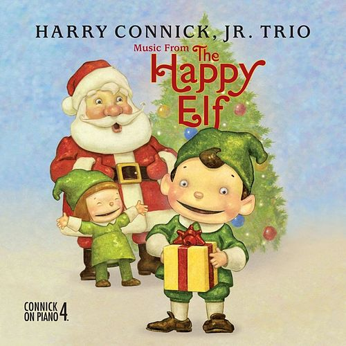 Play & Download Music From The Happy Elf by Harry Connick, Jr. | Napster