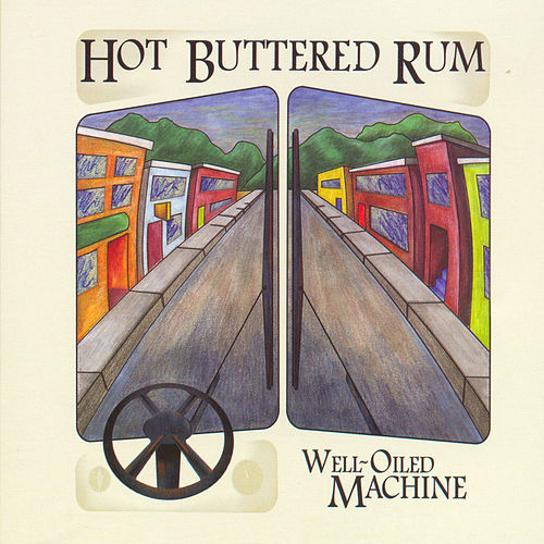 Play & Download Well-Oiled Machine by Hot Buttered Rum | Napster