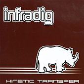 Kinetic Transfer by Infradig