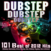 Play & Download Dubstep Dubstep Dubstep: 101 Best of 2012 Hits (Dubstep, Electrostep, Grime, Brostep, Dub, Chillstep, Psystep, Rave Anthems) by Various Artists | Napster