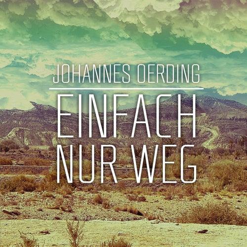 Play & Download Einfach nur weg by Johannes Oerding | Napster