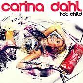 Play & Download Hot Child by Carina Dahl | Napster