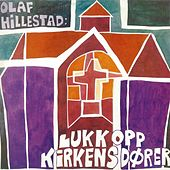 Play & Download Lukk opp kirkens dører - Tekster av Olaf Hillestad by Various Artists | Napster