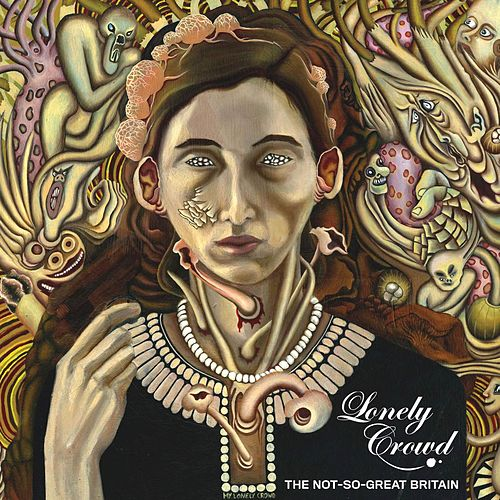 Play & Download The Not-So-Great Britain by Lonely Crowd | Napster