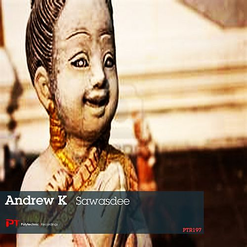 Play & Download Sawasdee by Andrew K | Napster