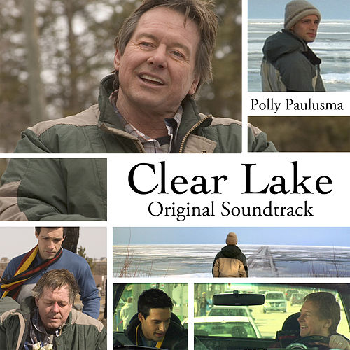 Play & Download Clear Lake: Original Soundtrack by Polly Paulusma | Napster