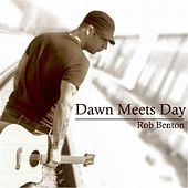 Play & Download Dawn Meets Day by Rob Benton | Napster