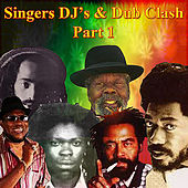 Play & Download Singers DJ's & Dub Clash Part 1 by Various Artists | Napster