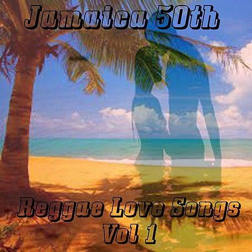 Jamaica 50th Reggae Love Songs Vol 1 by Various Artists