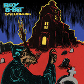 Play & Download Still Killing EP by Boy 8-Bit | Napster