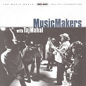 Play & Download Music Makers With Taj Mahal by Various Artists | Napster