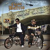 Play & Download Puros Vatos...Echando Candela! by Chicos De Barrio | Napster