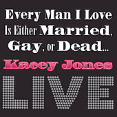 Play & Download Every Man I Love Is Either Married, Gay or... by Kacey Jones | Napster