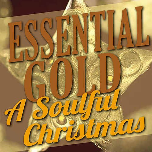 Play & Download Essential Gold - A Soulful Christmas by Various Artists | Napster
