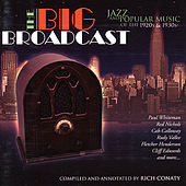 The Big Broadcast, Volume 1: Jazz and Popular Music of the 1920s and 1930s by Various Artists