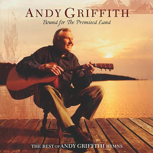 Play & Download Bound For The Promised Land by Andy Griffith | Napster