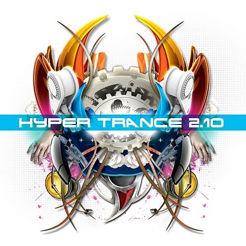 Play & Download Hyper Trance 2.10 by Various Artists | Napster
