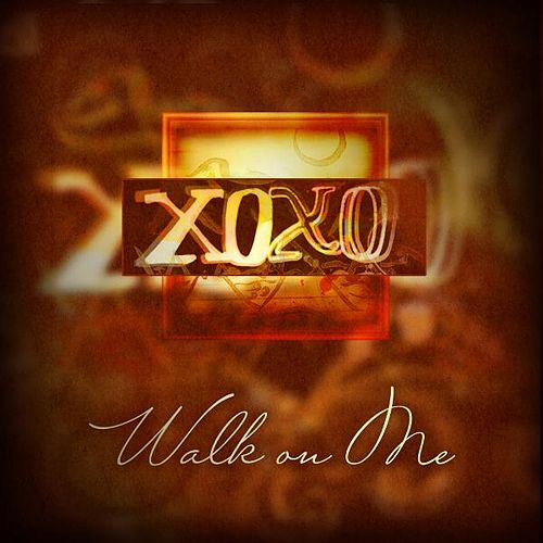 Walk On Me by Xoxo
