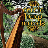 Play & Download Celtic Harp Moods [Northquest] by Various Artists | Napster