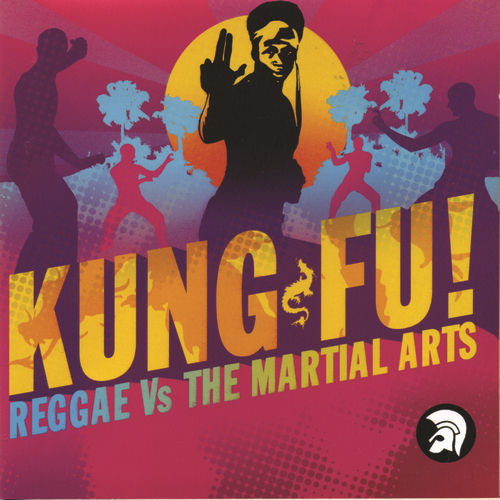 Play & Download Kung Fu! (Reggae Vs. The Martial Arts) by Various Artists | Napster