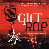 Play & Download Gift Rap by The Cross Movement | Napster
