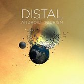 Android Tourism EP by Distal