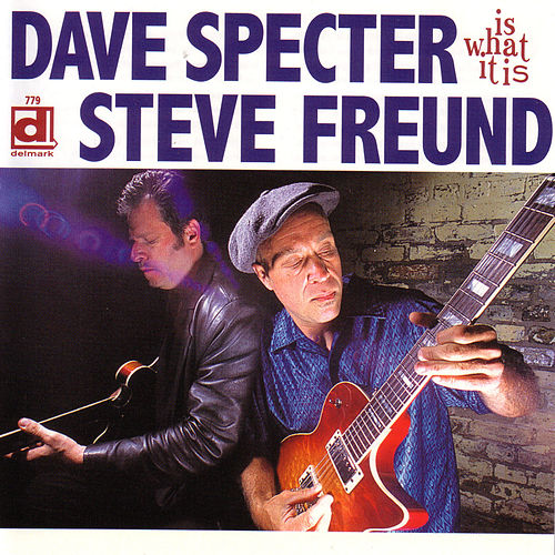 Play & Download Is What It Is by Dave Specter | Napster