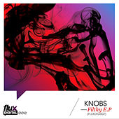 Play & Download Filthy EP by Knobs | Napster