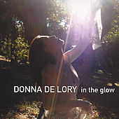 In The Glow by Donna De Lory