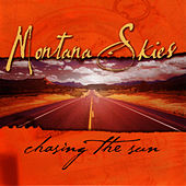 Chasing The Sun by Montana Skies