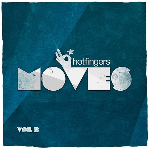 Play & Download Hotfingers Moves, Vol.3 by Various Artists | Napster