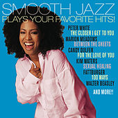 Play & Download Smooth Jazz Plays Your Favorite Hits! by Various Artists | Napster