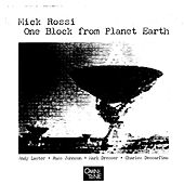 One Block From Planet Earth by Mick Rossi  (Jazz)/Johnson