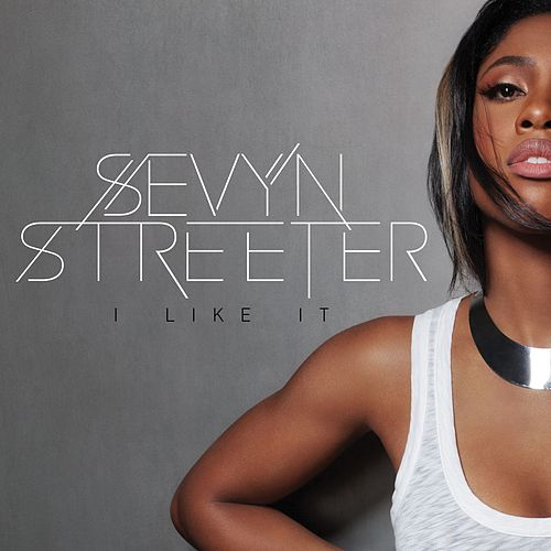 Play & Download I Like It by Sevyn Streeter | Napster