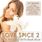 Play & Download Love Spice Vol. 2 - Ballads, Covers, Pop & Soul For Romantic Moments by Various Artists | Napster