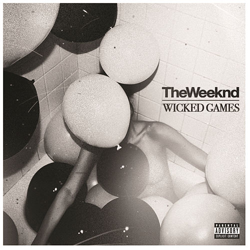 Wicked Games by The Weeknd
