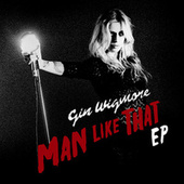 Play & Download Man Like That EP by Gin Wigmore | Napster