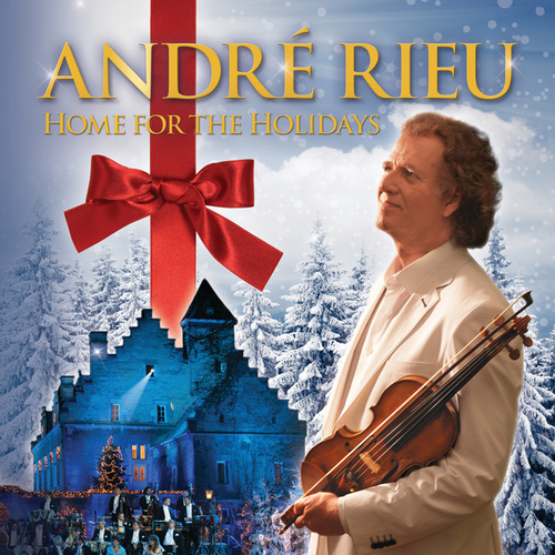 Home For The Holidays by André Rieu
