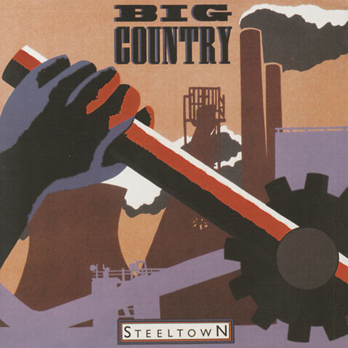 Play & Download Steeltown by Big Country | Napster
