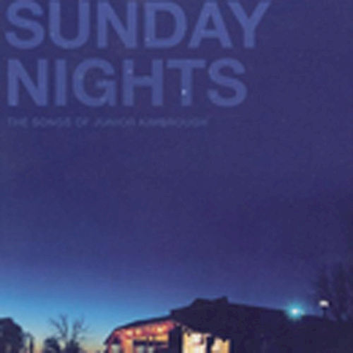 Play & Download Sunday Nights: The Songs of Junior Kimbrough by Various Artists | Napster