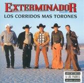 Los Corridos Mas Torones by Grupo Exterminador