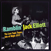 Play & Download The Lost Topic Tapes: Isle of Wight 1957 by Ramblin' Jack Elliott | Napster