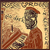 Play & Download No Dark In America by Rosco Gordon | Napster