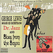 Play & Download Dr. Jazz & Blues From The Bayou by George Lewis | Napster