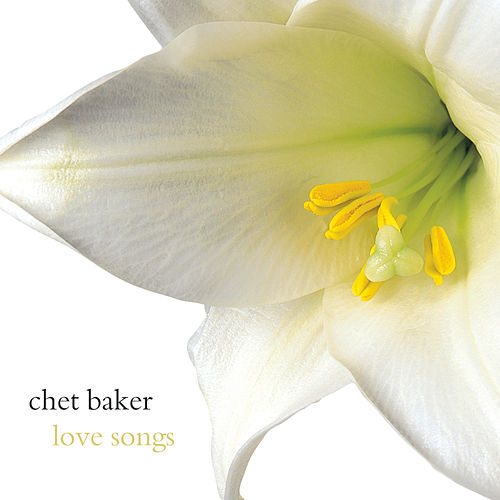 Play & Download Love Songs by Chet Baker | Napster