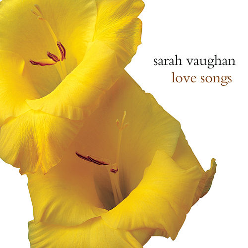 Love Songs by Sarah Vaughan