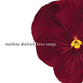 Play & Download Love Songs by Marlene Dietrich | Napster