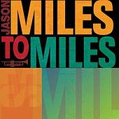 Play & Download Miles To Miles by Jason Miles | Napster